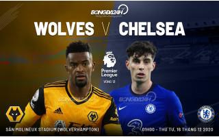 Kèo Nhà Cái bóng đá Ngoại Hạng Anh trận đấu Wolverhampton Wanderers vs Chelsea lúc 1h00 ngày 16-12-2020